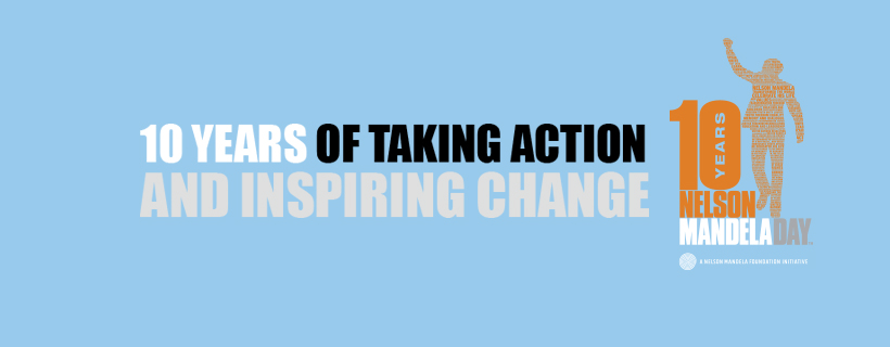 Mandela Day 10 Years of Taking Action and Inspiring Change